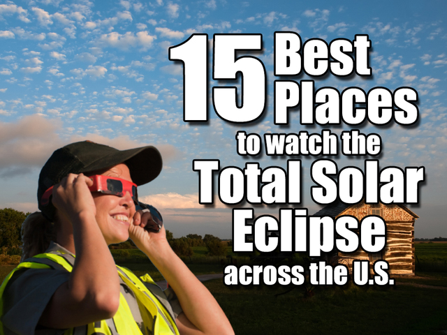 15 Best Places to Watch the Total Solar Eclipse across the U-S-
